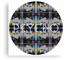 psycho Canvas Print