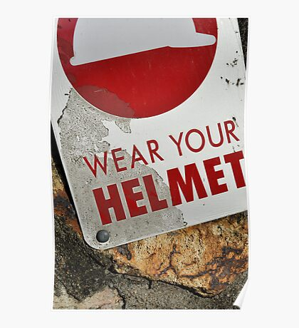 Wear your helmet Poster