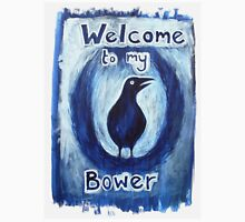 'Welcome to my Bower' Unisex T-Shirt