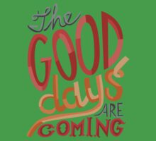 The Good Days Are Coming One Piece - Short Sleeve
