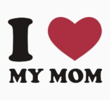 """I Love My Mom"" by Nick Martin"