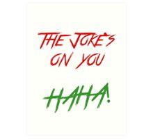 Joke on you 2 Art Print