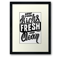 Keep your Kicks Fresh and Clean Framed Print