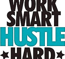 Work Smart Hustle Hard by tee4daily