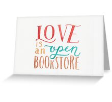 Love is an Open Bookstore Greeting Card