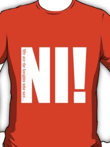 Knights who say...Ni! T-Shirt
