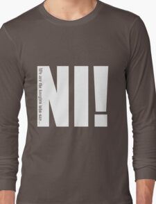 Knights who say...Ni! Long Sleeve T-Shirt