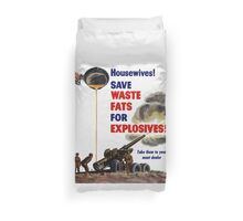 Housewives! Save Waste Fats For Explosives! Duvet Cover