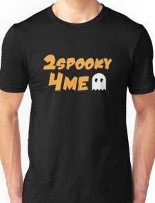2spooky4me Ghost T-Shirt Unisex T-Shirt
