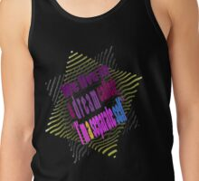 Dreaming we are SEPARATE people... Tank Top