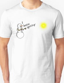 Snowmen Hate Spring T-Shirt