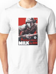 Produce More Milk For Him -- WWII Unisex T-Shirt