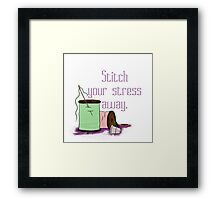 Stitch Your Stress Away Framed Print