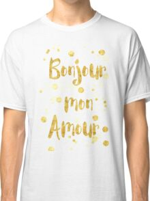 Bonjour mon Amour Classic T-Shirt