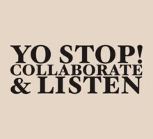 Yo Stop! Collaborate & Listen (Black Text) by stuartmcintyre