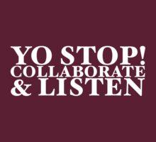 Yo Stop! Collaborate & Listen (White Text) by stuartmcintyre