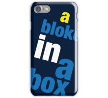 A Bloke in a Box! iPhone Case/Skin