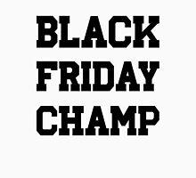 Black Friday Champ Unisex T-Shirt