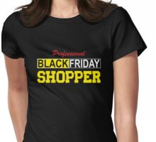 Professional Black Friday Shopper Womens Fitted T-Shirt