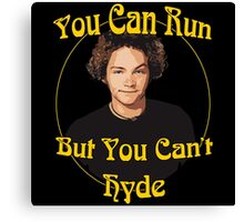 70s Show - You Can Run... Canvas Print