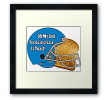 Oh My God, The Quarterback Is Toast! Framed Print