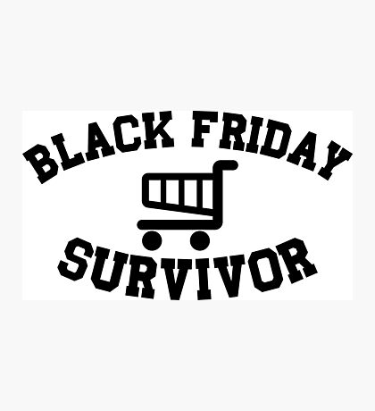 Black Friday Survivor Photographic Print