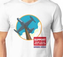 Warbird Rescue Support Your Local Pole Dancer Unisex T-Shirt