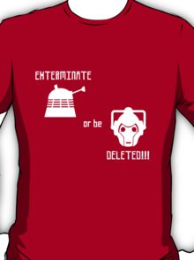 Daleks vs Cybermen - Exterminate or be Deleted T-Shirt
