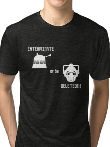 Daleks vs Cybermen - Exterminate or be Deleted Tri-blend T-Shirt