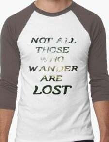 Not all those who wander are lost Men's Baseball ¾ T-Shirt