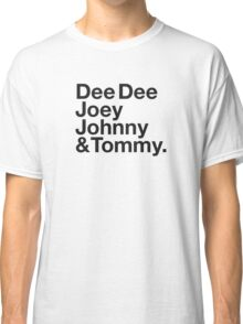 DEE DEE, JOEY, JOHNNY & TOMMY. Classic T-Shirt