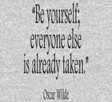 WILDE, Oscar Wilde, Be yourself; everyone else is already taken. Kids Clothes