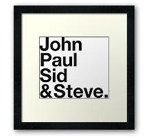 JOHN, PAUL, SID & STEVE. Framed Print
