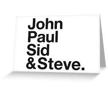 JOHN, PAUL, SID & STEVE. Greeting Card