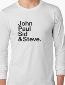 JOHN, PAUL, SID & STEVE. Long Sleeve T-Shirt