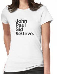 JOHN, PAUL, SID & STEVE. Womens Fitted T-Shirt