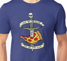 Live By The Slice Die By The Slice Unisex T-Shirt
