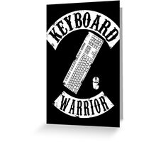 Keyboard Warrior Greeting Card