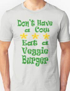 Don't Have a Cow Unisex T-Shirt