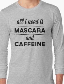 Mascara And Caffeine Funny Quote Long Sleeve T-Shirt