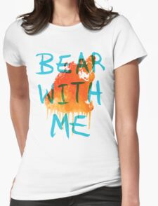Bear With Me Womens Fitted T-Shirt