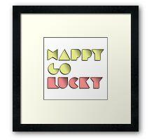 Happy Go Lucky! Framed Print