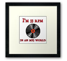 I'm 33 RPM in an MP3 World Framed Print