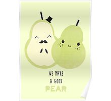 We Make A Good Pear Poster