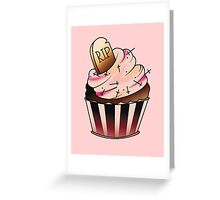 R.I.P Cupcake Greeting Card