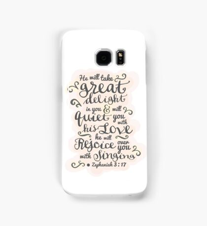 Pretty modern light white, pink design, scripture bible verse Zephaniah 3:17 'he will delight in you, he will quiet you with his love. He will rejoice over you with singing'.  Samsung Galaxy Case/Skin