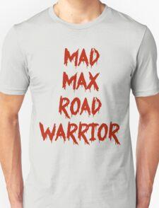MAD MAX ROAD WARRIOR Unisex T-Shirt