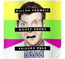 DIllON FRANCIS - money sucks friends rule Poster