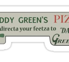 Daddy Green's Pizza! Sticker