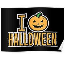 I Love Halloween Spooky Pumpkin  Poster